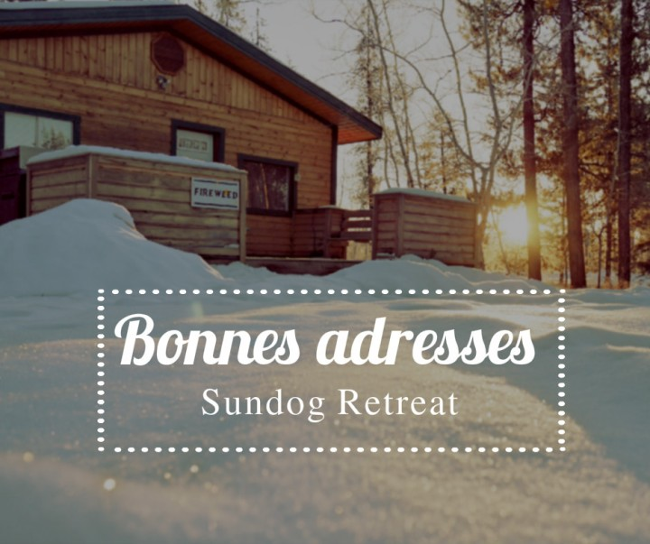 Sundog Retreat : des cabanes plus que confortables!