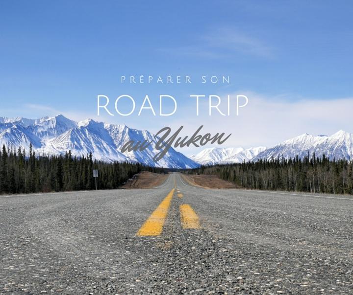 Le rêve canadien : un road trip auYukon
